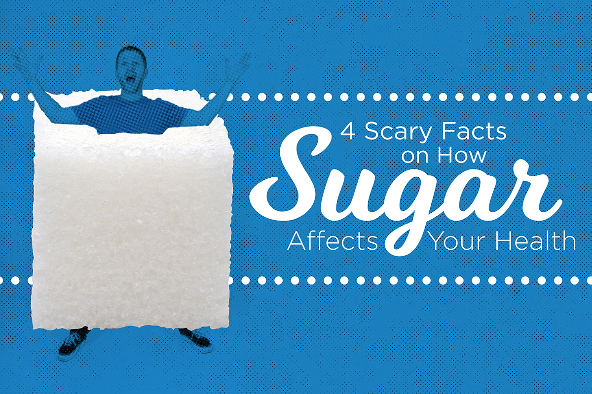 4 Scary Facts on How Sugar Affects Your Health